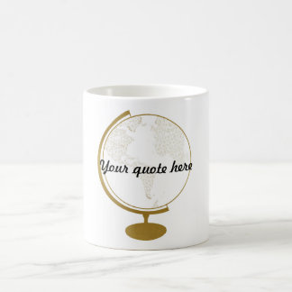 Gold Globe DIY Quote Coffee Mug