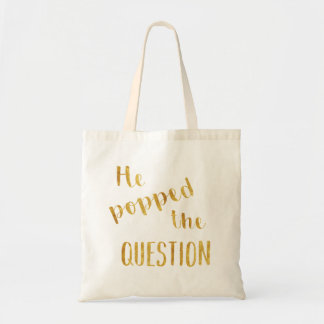 Gold He Popped the Question Bachelorette Tote