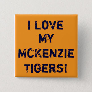gold, I Love, my McKenzieTigers! 2 Inch Square Button