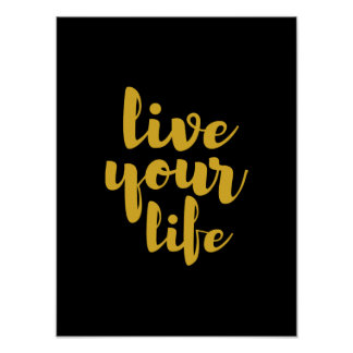 Gold live your life quote art poster