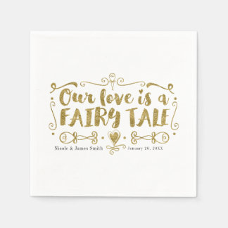 Gold OUR LOVE IS A FAIRY TALE Custom Chic Wedding Paper Napkins