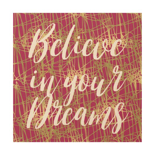 Gold Pink Believe in your Dreams Wood Wall Decor