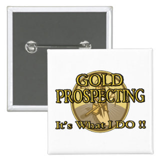 GOLD PROSPECTING - It's What I DO !! 2 Inch Square Button