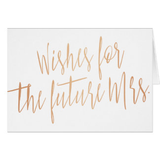 """Gold rose calligraphy """"Wishes for the future Mrs."""" Card"""