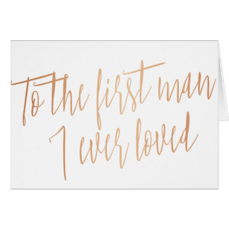 """Gold Rose """"To the first man I ever loved"""" Card"""