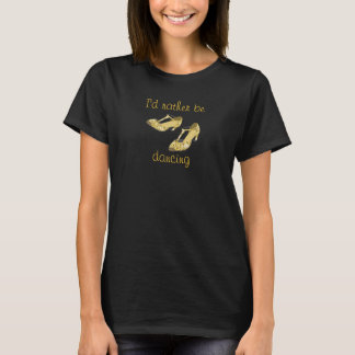 Gold Sequins High Heels Rather Be Dancing Shoes T-Shirt