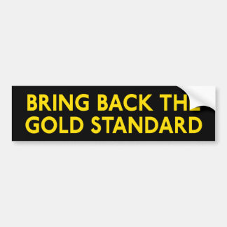 Gold Standard Bumper Sticker
