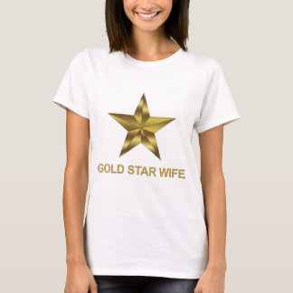 Gold Star Wife T-Shirt
