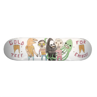 Gold Teef for Errbody by Patrick Jilbert Skate Board Deck