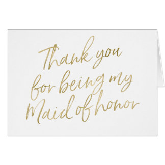 """Gold """"Thank you for my being my maid of honour"""" Card"""