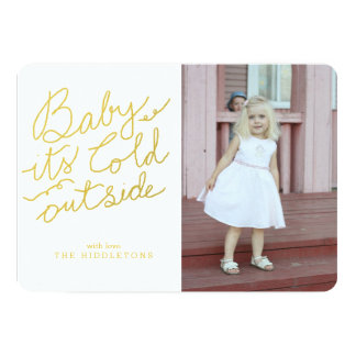 "Gold Typography Baby Its Cold Outside Script Photo 5"" X 7"" Invitation Card"