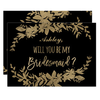 Gold typography Floral black be my bridesmaid Card
