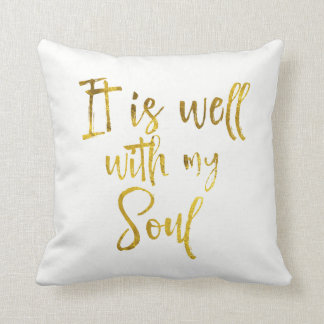 Gold Typography: It is well with my Soul Quote Throw Pillow