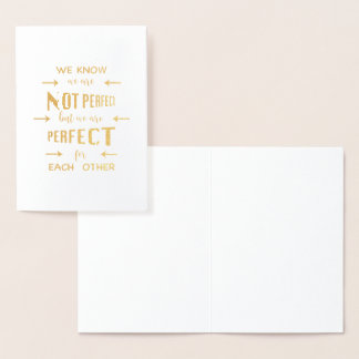 Gold We are Perfect for Each Other Typography Foil Card