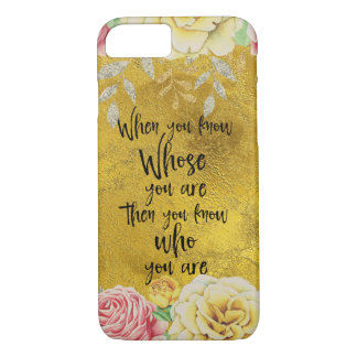 Gold: when you know Whose you are Quote iPhone 8/7 Case