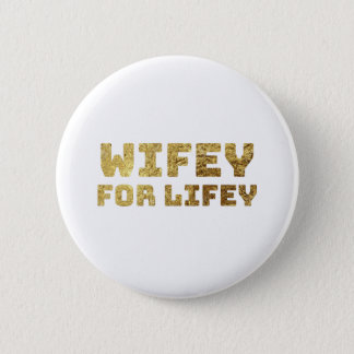 gold wifey for life 2 inch round button
