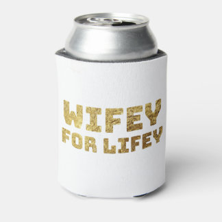 gold wifey for life can cooler
