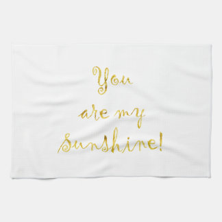Gold You Are My Sunshine Quote Faux Foil Metallic Kitchen Towel