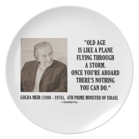 Golda Meir Old Age Nothing You Can Do Humour Quote Plate