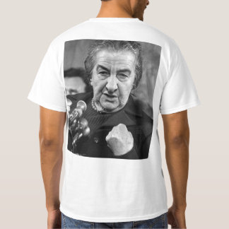 Golda Meir was Right! T-Shirt
