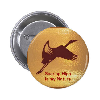Golden Bird - Soaring High is my nature 2 Inch Round Button
