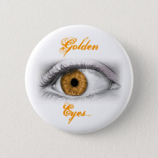 Golden Eyes... 2 Inch Round Button