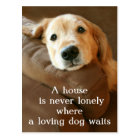 Golden Retriever A House Is Never Lonely Postcard