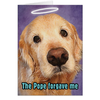 Golden Retriever Forgiven by Pope Apology Greeting Card