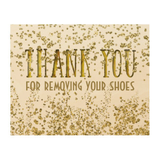Golden Thank You For Removing Your Shoes Wood Canvases