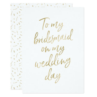"""Golden """"To my bridesmaid on my wedding day"""" Card"""