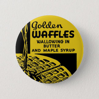 Golden Waffles Wallowing in Butter 2 Inch Round Button