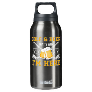 Golf And Beer That Why Im Here Golf Beer Insulated Water Bottle
