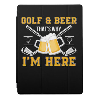 Golf And Beer That Why Im Here Golf Beer iPad Pro Cover