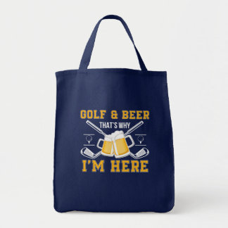 Golf And Beer That Why Im Here Golf Beer Tote Bag