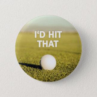 Golf ball I'd Hit That Design 2 Inch Round Button