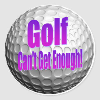 Golf - Can't Get Enough! Classic Round Sticker