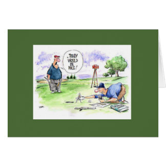 Golf cartoon greeting card: Today would be nice Card