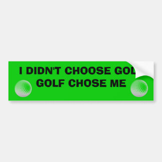 Golf Chose Me Golf Cart Bumper Sticker