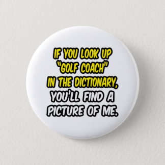 Golf Coach In Dictionary...My Picture 2 Inch Round Button