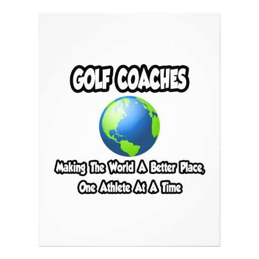 Golf Coaches...Making the World a Better Place Custom Flyer
