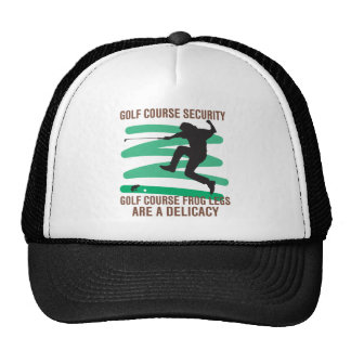 Golf Course Security Frog Legs Are A Delicacy Trucker Hat
