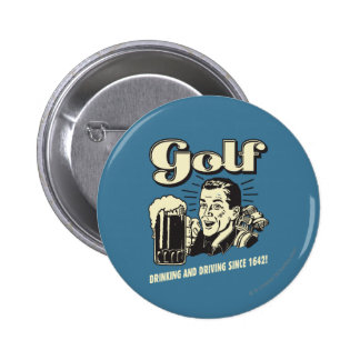 Golf: Drinking & Driving Since 1642 2 Inch Round Button
