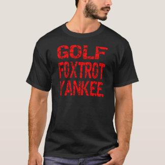 Golf Foxtrot Yankee GFY T-Shirt