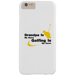 Golf Funny Grandpa Is My Name Golfing Is My Game Barely There iPhone 6 Plus Case