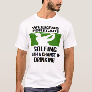 #golf #golfer #golfing WEEKEND FORECAST T-Shirt