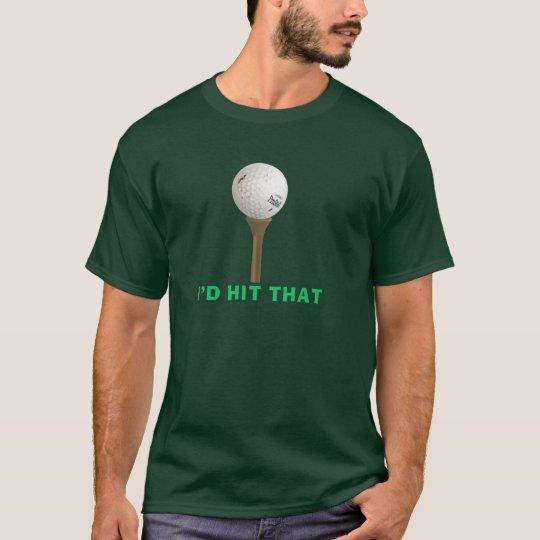 Golf - I'd hit that T-Shirt