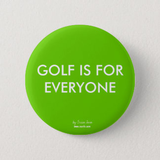 GOLF IS FOR EVERYONE Button