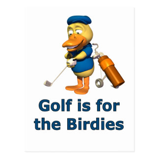 Golf is for the birdies postcard