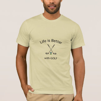 GOLF - Life is Better with GOLF Cool T-Shirt