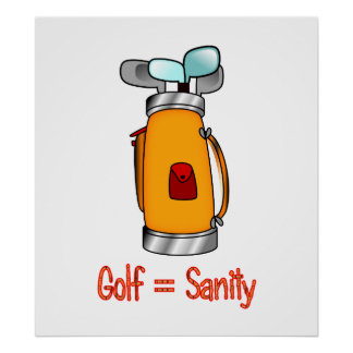 Golf = Sanity Poster